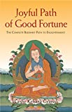 Joyful Path of Good Fortune: The Complete Guide to the Buddhist Path to Enlightenment
