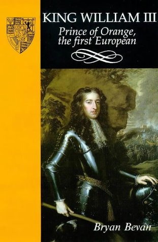King William III: Prince of Orange, the First European