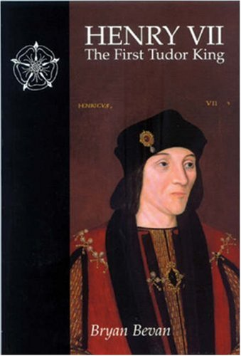 Henry VII: The First Tudor King