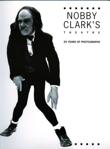 Nobby Clark's Theatre: 25 Years of Photographs, Nobby Clark
