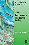 The Environment and Social Policy (The Gildredge Social Policy Series)