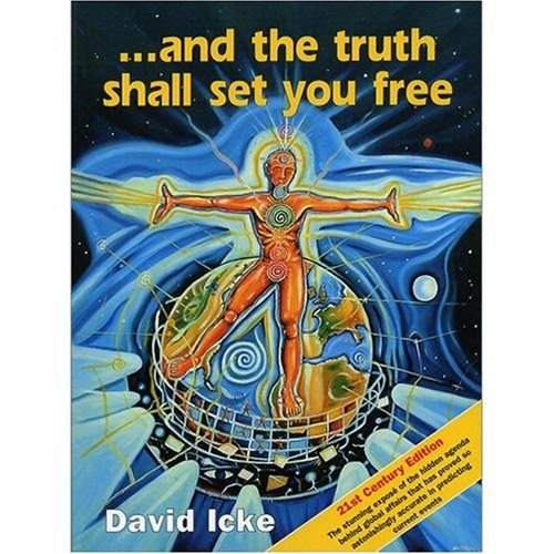 And the Truth Shall Set You Free: The 21st Century Edition, David Icke