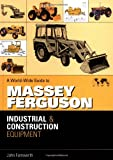  World Wide Guide to Massey Ferguson Industrial & Construction Equipment