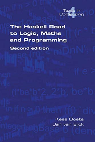 The Haskell Road to Logic, Maths and Programming (Texts in Computing)