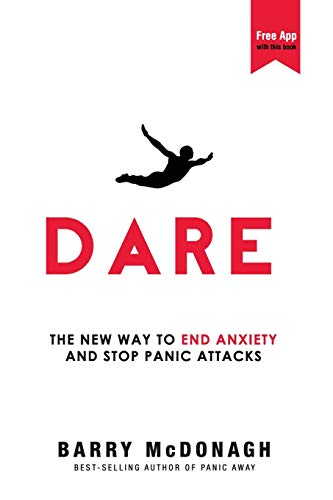 Dare: The New Way to End Anxiety and Stop Panic Attacks Book Cover Picture