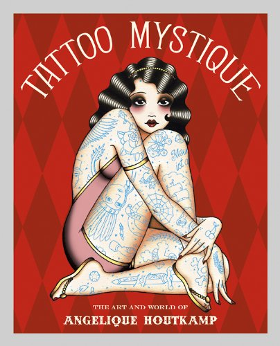 Tattoo Mystique:The Art and World of Angelique Houtkamp