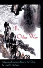 The Other Way: Meditation Experiences Based on the I Ching, Carol K. Anthony