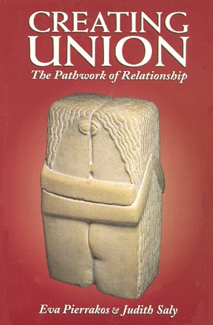 Creating Union: The Pathwork of Relationship (Pathwork Series)