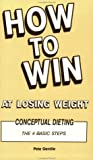 How To Win At Losing Weight:Conceptual Dieting