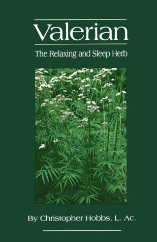 Valerian: The Relaxing Herb (The Herbs and Health Series), Hobbs, Christopher