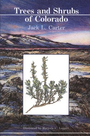 Trees and Shrubs of Colorado, Jack L. Carter