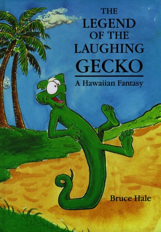 The Legend of the Laughing Gecko: A Hawaiian Fantasy, Bruce Hale