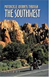 Motorcycle Journeys Through the Southwest: You Don't Have to Get Lost to Find the Good Roads