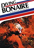 Diving Bonaire (Aqua Quest Diving Series), written by George Lewbell