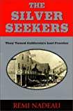 The Silver Seekers: They Tamed California's Last Frontier