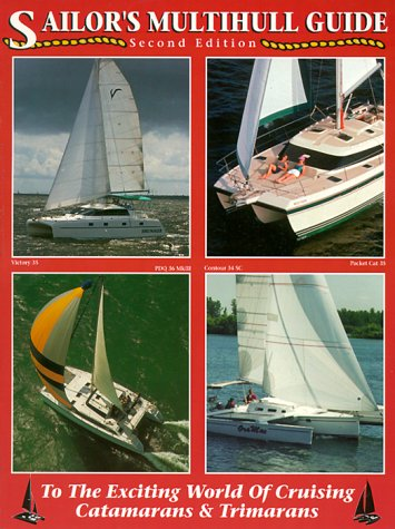 Sailor's Multihill Guide: To the World of Cruising Catamarans & Trimarans, Jeffrey, Kevin; Kanter, Charles E.