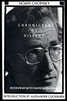 Chronicles of Dissent: Interviews with David Barsamian by Noam Chomsky