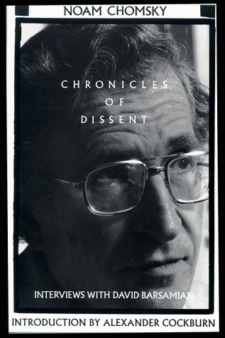 Chronicles of Dissent: Interviews with David Barsamian, Chomsky, Noam; Barsamian, David
