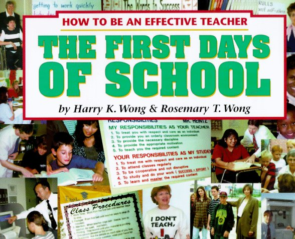 The First Days of School: How to Be an Effective Teacher, Wong, Harry K.; Wong, Rosemary Tripi