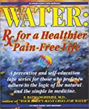 Water : Rx for a Healthier, Pain-Free Life
