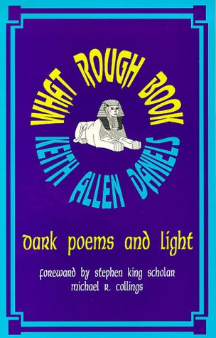 What Rough Book: Dark Poems and Light, Daniels, Keith Allen
