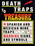 Death Traps to Treasure: Spanish and Mexican Mine Traps, Warning Signs and Symbols