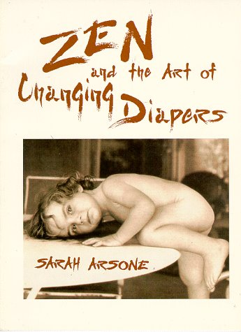 Zen and the Art of Changing Diapers, Arsone, Sarah