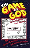 The Game of God: Recovering Your True Identity