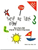 """Help Me Talk Right"": How to Teach a Child to Say the ""S"" Sound in 15 Easy Lessons"