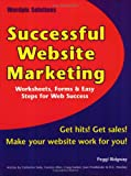 Successful Website Marketing: Worksheets, Forms & Easy Steps for Web Success