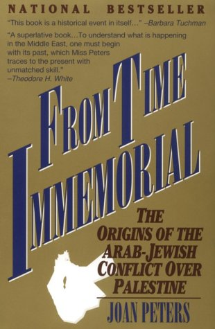 From Time Immemorial The Origins of the Arab-Jewish Conflict Over Palestine