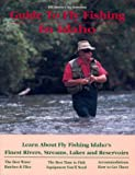Bill Mason's No Nonsense Guide to Fly Fishing in Idaho: Learn About Fly Fishing Idaho's Finest Rivers, Streams, Lakes and Reservoirs