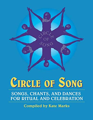 Circle of Song: Songs, Chants, and Dances for Ritual and Celebration, Marks, Kate