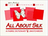 All About Silk: A Fabric Dictionary & Swatchbook
