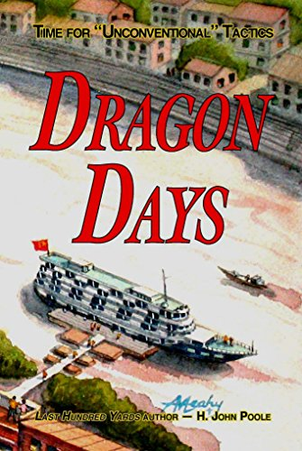 """Dragon Days: Time for """"Unconventional"""" Tactics, H. John Poole"""