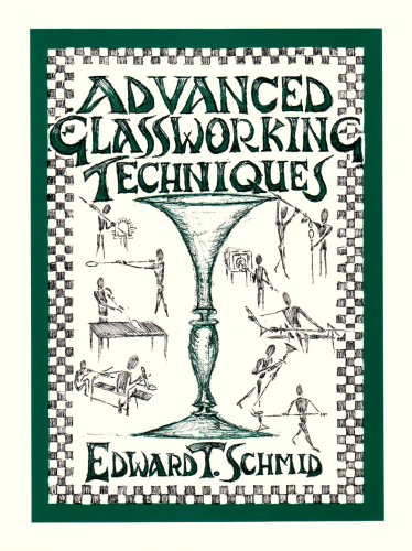 Advanced Glassworking Techniques, Edward T. Schmid