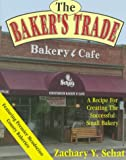 Buy The Baker's Trade: A Recipe for Creating the Successful Small Bakery from Amazon