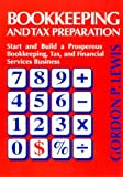 Buy Bookkeeping & Tax Preparation: Start & Build a Prosperous Bookkeeping, Tax, & Financial Services Business from Amazon