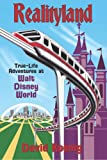 Book Cover: Realityland: True-life Adventures At Walt Disney World by David Koenig