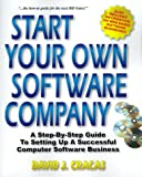 Start Your Own Software Company: A Step-By-Step Guide to Setting Up a Computer Software Business