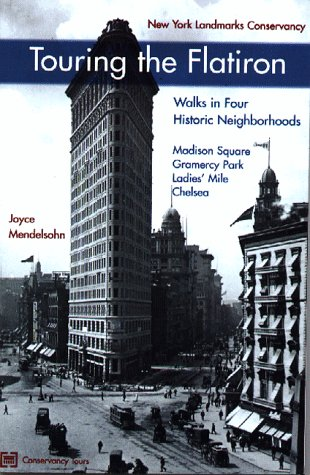 Touring the Flatiron: Walks in Four Historic Neighborhoods, Mendelsohn, Joyce