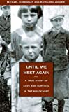 Until We Meet Again: A True Story of Love and Survival in the Holocaust, Korenblit, Michael; Janger, Kathleen