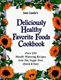 Cover Image for Suzi Castle's Deliciously Healthy Favorite Foods Cookbook