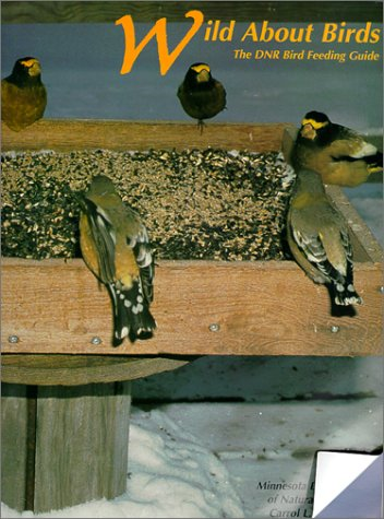 Wild about Birds: The Dnr Bird Feeder Guide