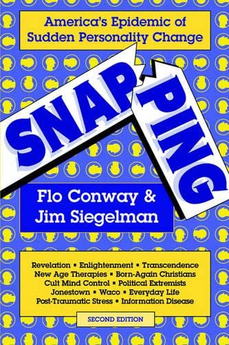 Snapping: America's Epidemic of Sudden Personality Change, by Conway, F. and J. Siegelman