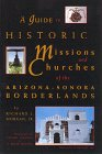 A Guide to Historic Missions and Churches of the Arizona-Sonora Borderlands