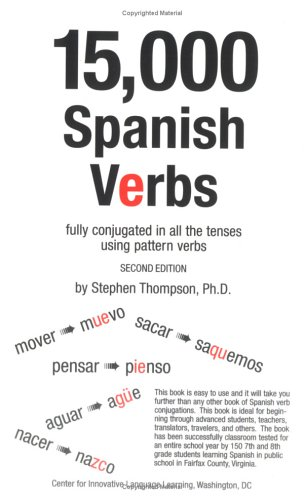 15,000 Spanish Verbs Fully Conjugated in All the Tenses Using Pattern Verbs, Second Edition