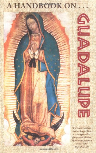 A Handbook on Guadalupe by Brother Francis Mary