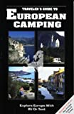 Traveler's Guide to European Camping: Explore Europe With Rv or Tent