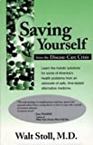 Saving Yourself from the Disease-Care Crisis